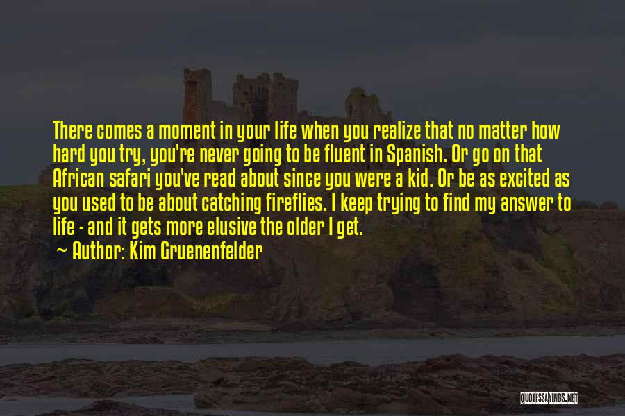 Keep Trying Hard Quotes By Kim Gruenenfelder
