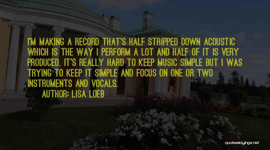 Keep Trying Hard Quotes By Lisa Loeb