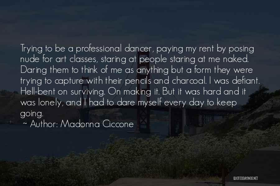 Keep Trying Hard Quotes By Madonna Ciccone