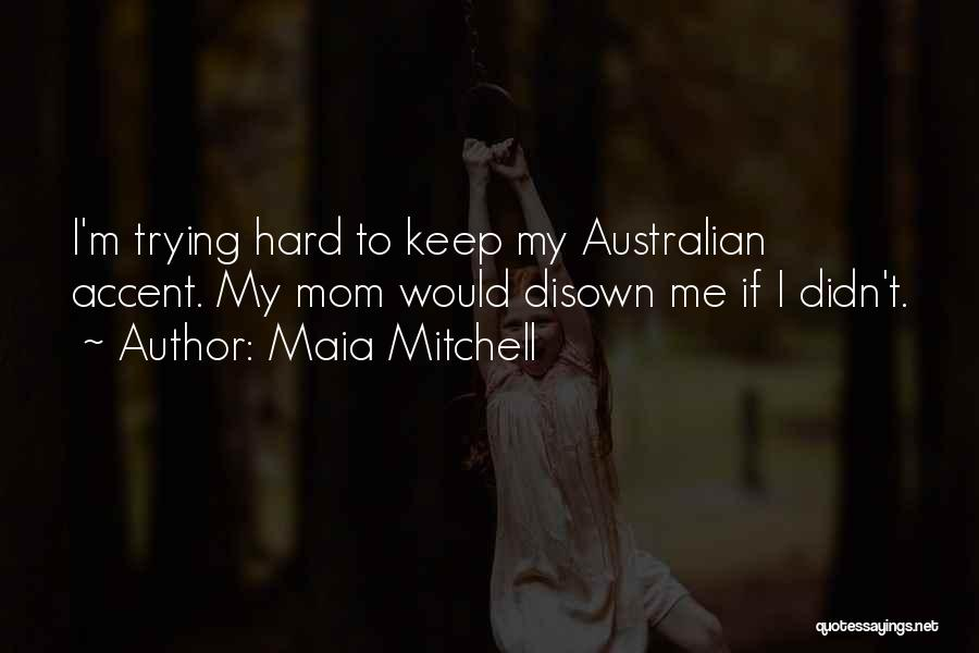 Keep Trying Hard Quotes By Maia Mitchell