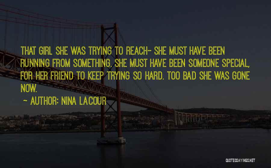 Keep Trying Hard Quotes By Nina LaCour