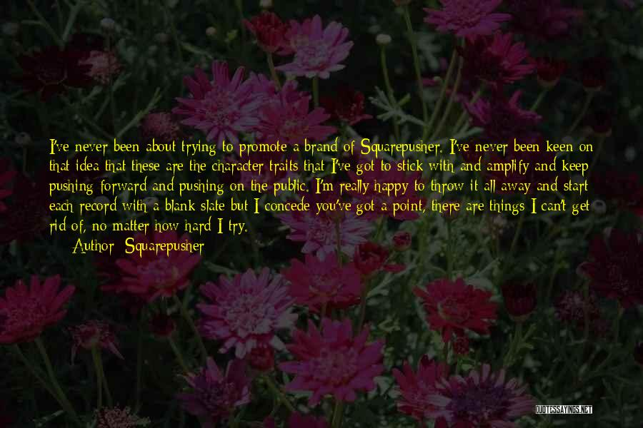 Keep Trying Hard Quotes By Squarepusher