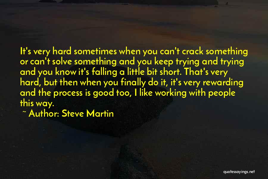 Keep Trying Hard Quotes By Steve Martin