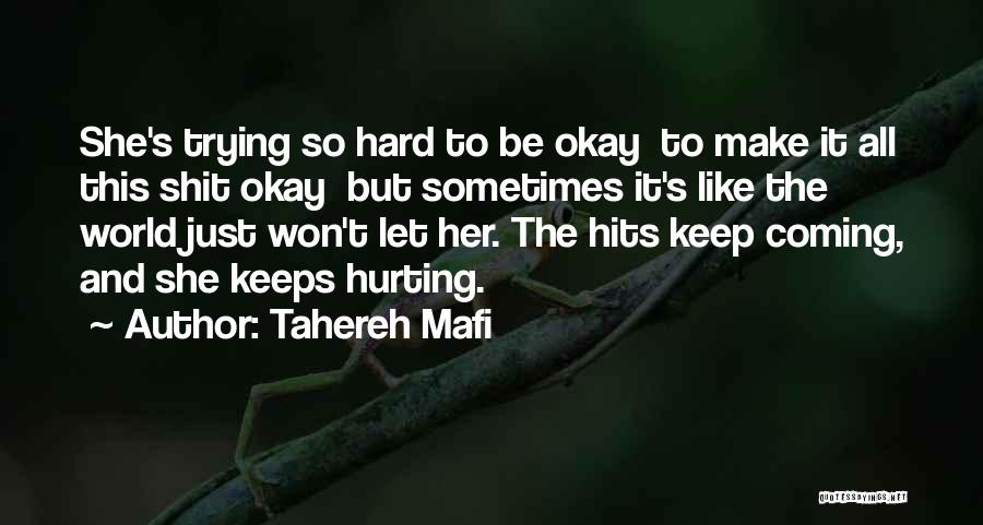 Keep Trying Hard Quotes By Tahereh Mafi