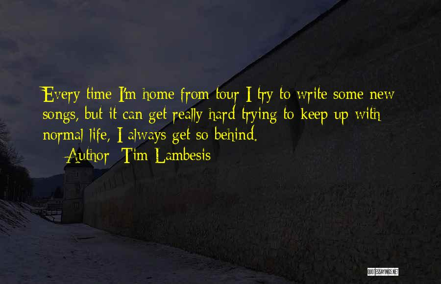 Keep Trying Hard Quotes By Tim Lambesis