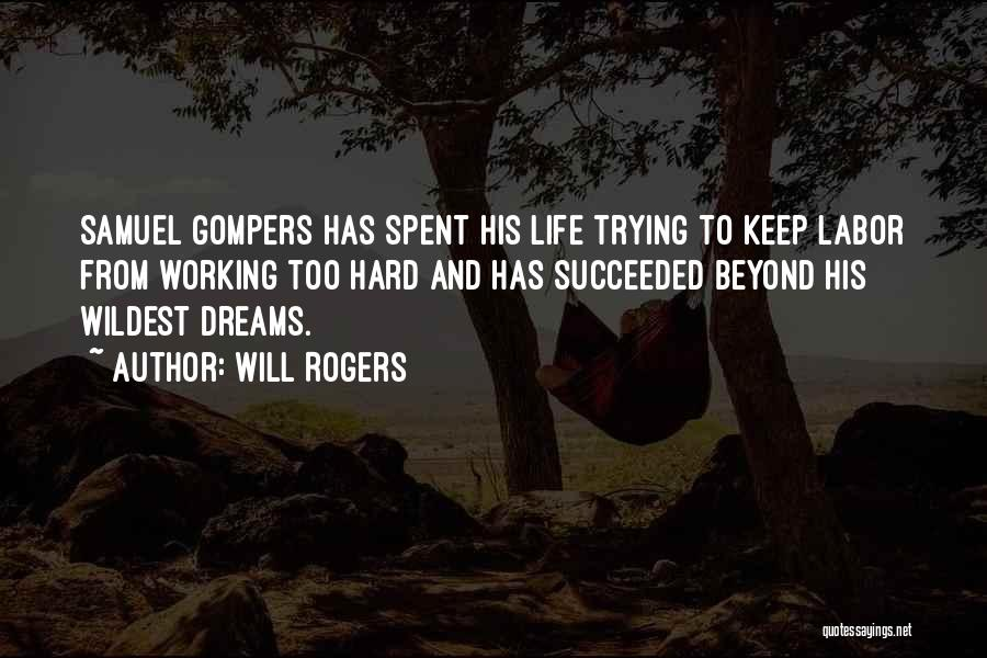 Keep Trying Hard Quotes By Will Rogers