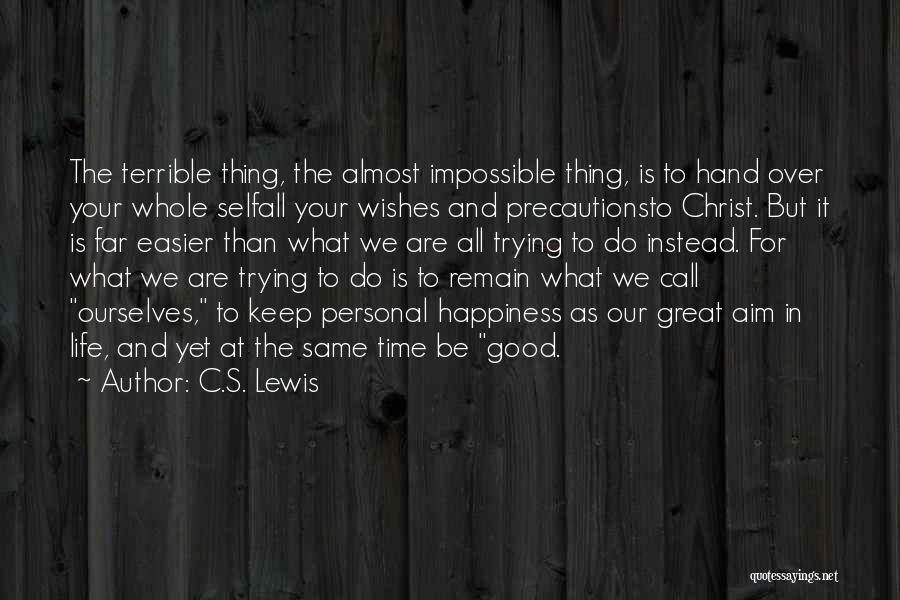 Keep Trying In Life Quotes By C.S. Lewis