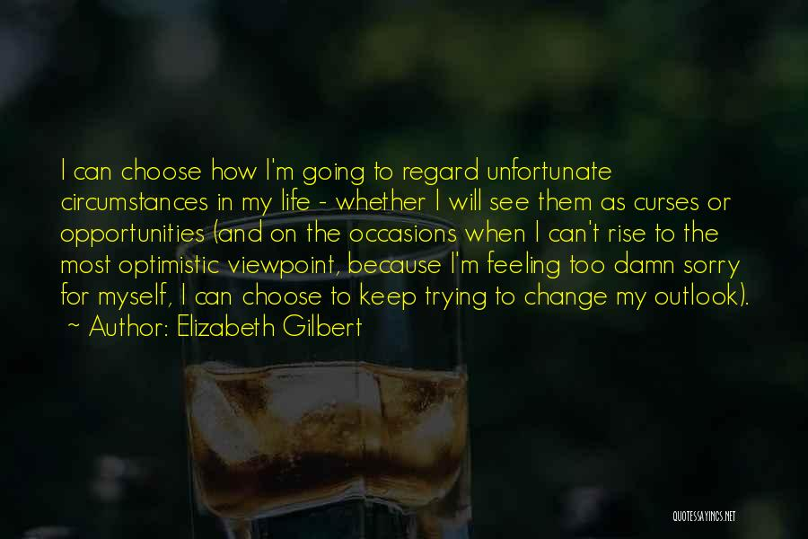 Keep Trying In Life Quotes By Elizabeth Gilbert