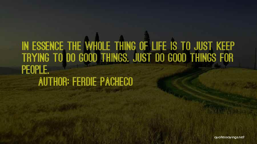 Keep Trying In Life Quotes By Ferdie Pacheco