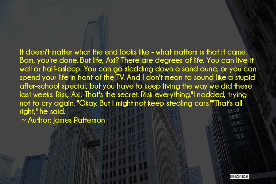 Keep Trying In Life Quotes By James Patterson