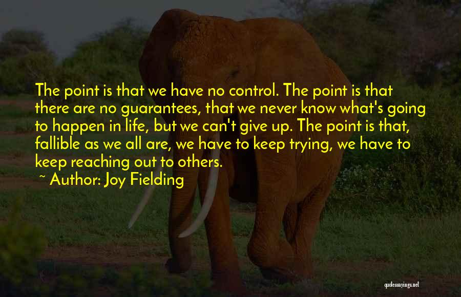 Keep Trying In Life Quotes By Joy Fielding