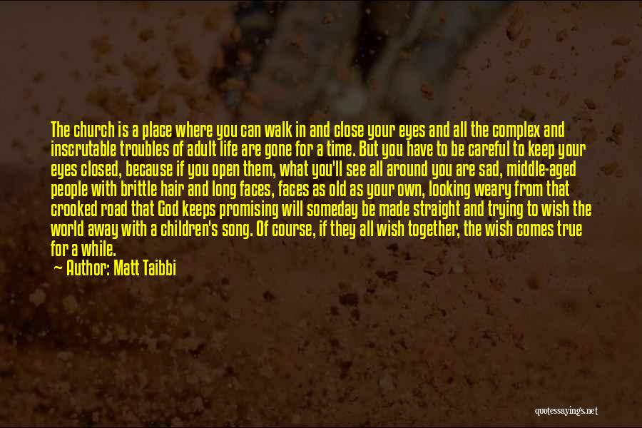 Keep Trying In Life Quotes By Matt Taibbi