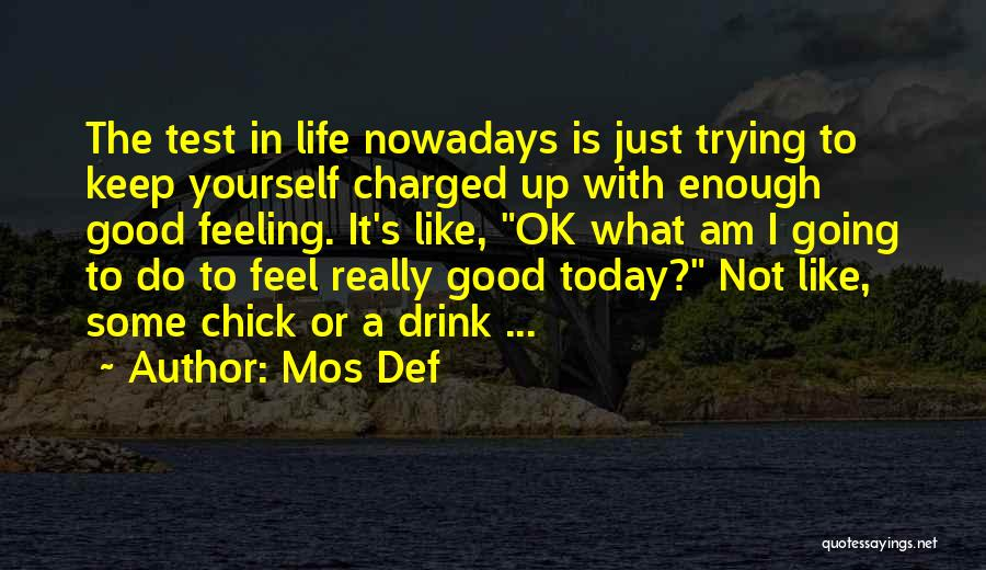 Keep Trying In Life Quotes By Mos Def