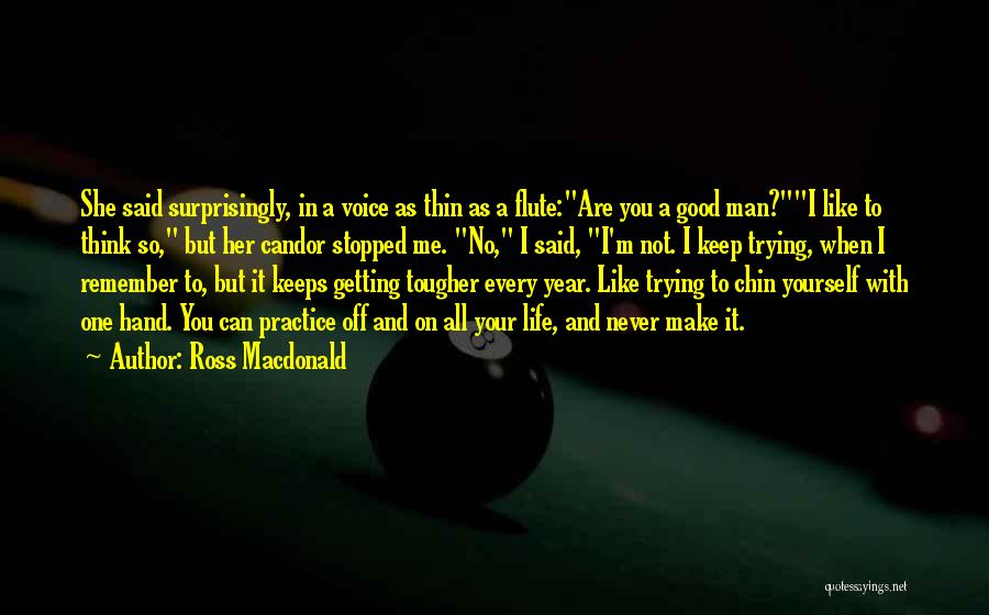 Keep Trying In Life Quotes By Ross Macdonald