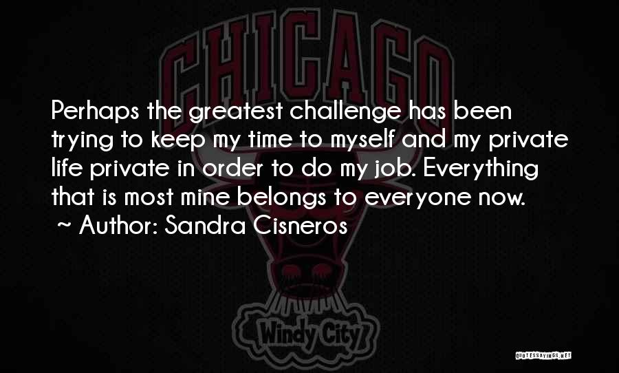 Keep Trying In Life Quotes By Sandra Cisneros