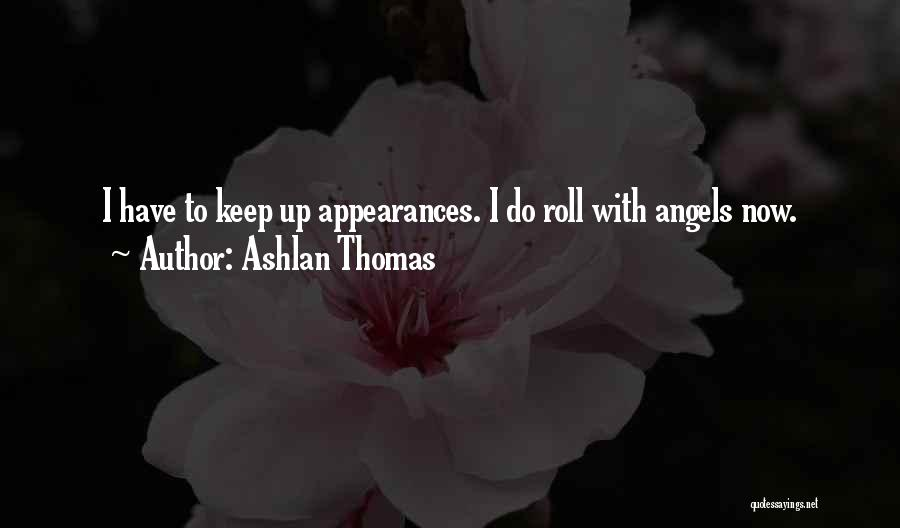Keep Up Appearances Quotes By Ashlan Thomas