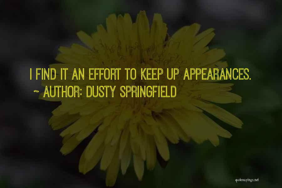 Keep Up Appearances Quotes By Dusty Springfield