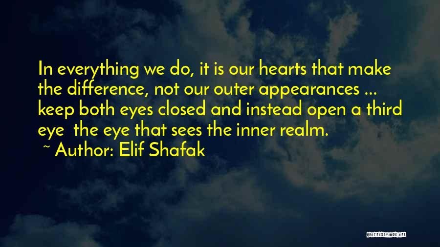 Keep Up Appearances Quotes By Elif Shafak