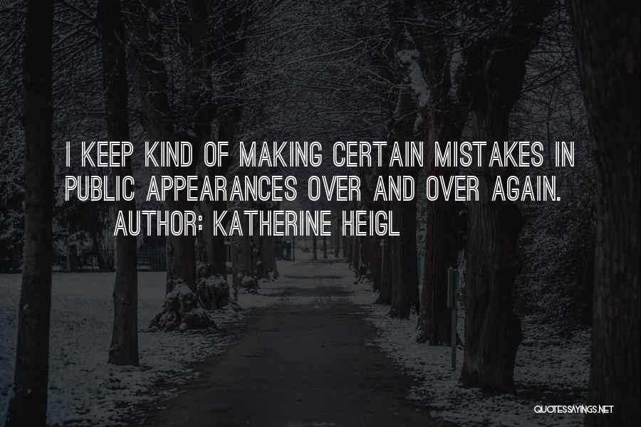Keep Up Appearances Quotes By Katherine Heigl