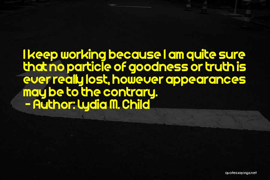 Keep Up Appearances Quotes By Lydia M. Child