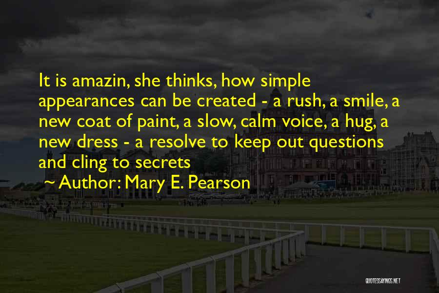 Keep Up Appearances Quotes By Mary E. Pearson