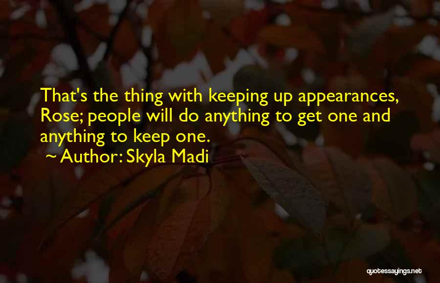 Keep Up Appearances Quotes By Skyla Madi