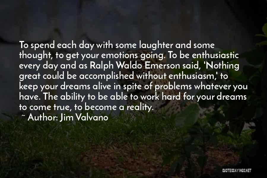 Keep Your Dream Alive Quotes By Jim Valvano
