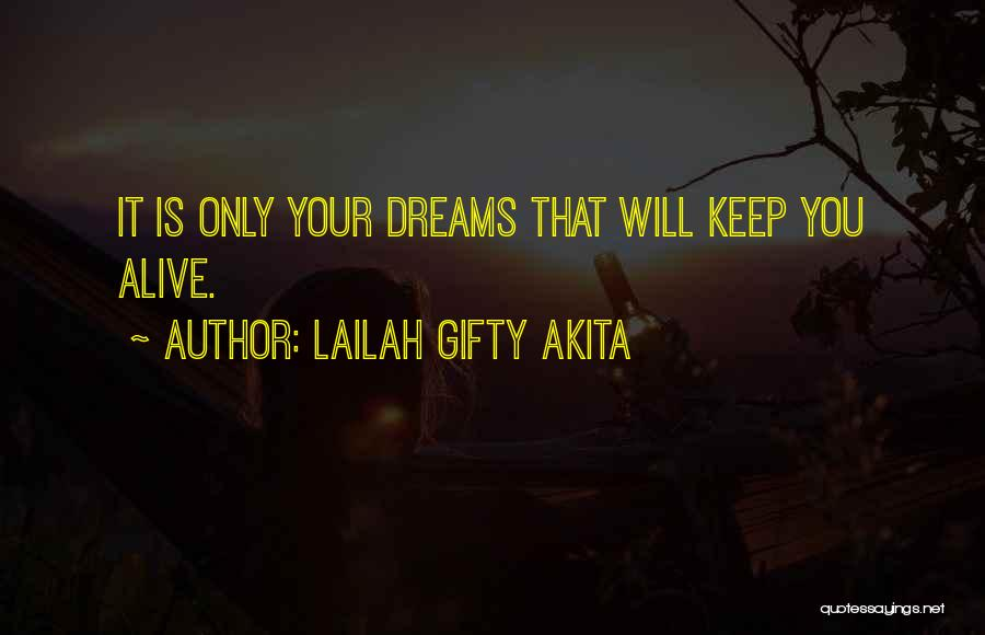 Keep Your Dream Alive Quotes By Lailah Gifty Akita