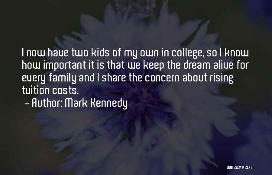 Keep Your Dream Alive Quotes By Mark Kennedy