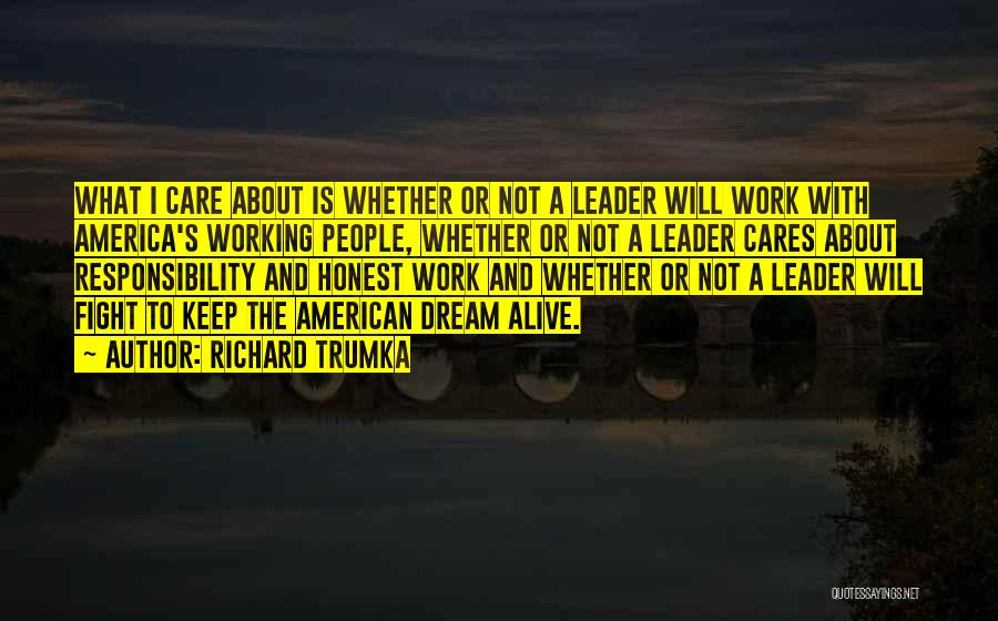 Keep Your Dream Alive Quotes By Richard Trumka