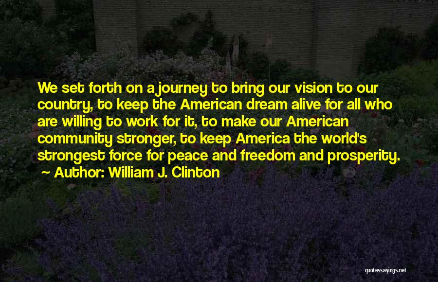 Keep Your Dream Alive Quotes By William J. Clinton