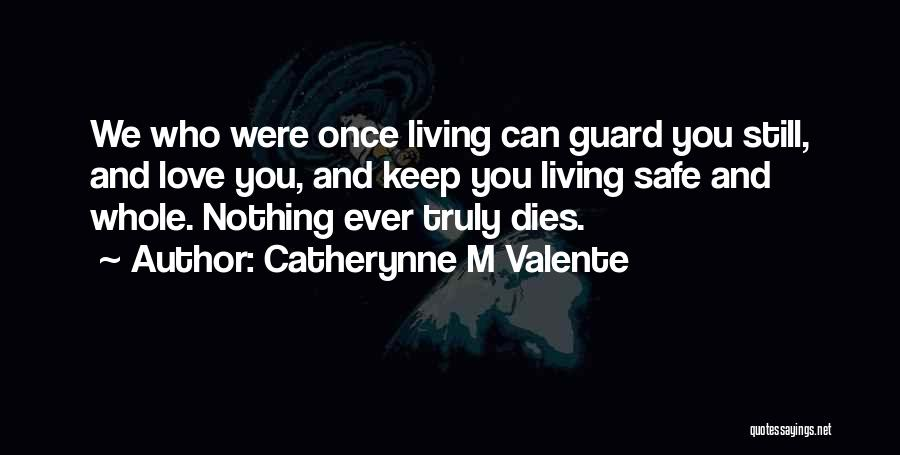 Keep Your Guard Up Love Quotes By Catherynne M Valente
