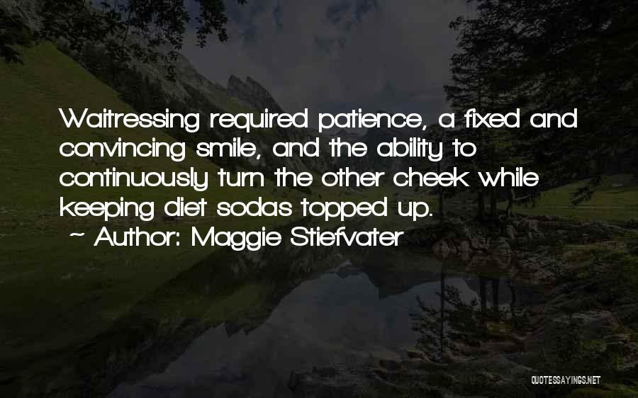 Keeping A Smile Quotes By Maggie Stiefvater