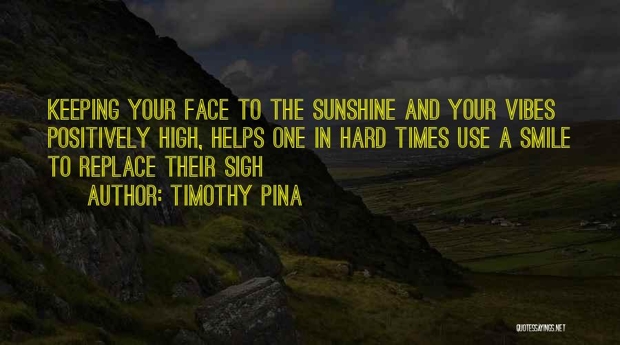 Keeping A Smile Quotes By Timothy Pina