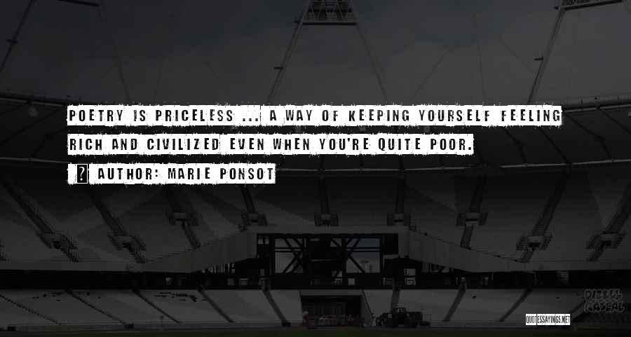 Keeping Feelings To Yourself Quotes By Marie Ponsot