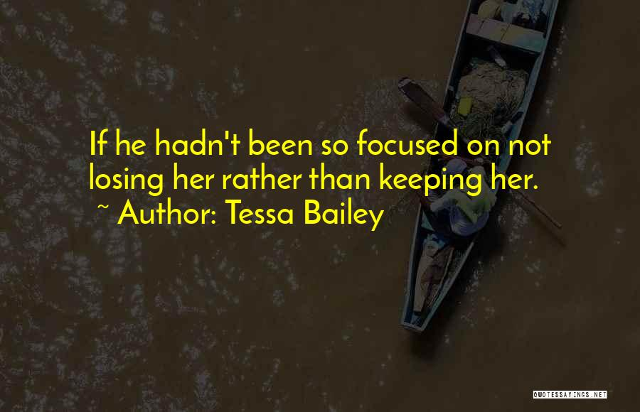 Keeping On Quotes By Tessa Bailey