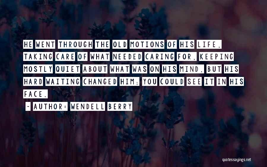 Keeping On Quotes By Wendell Berry