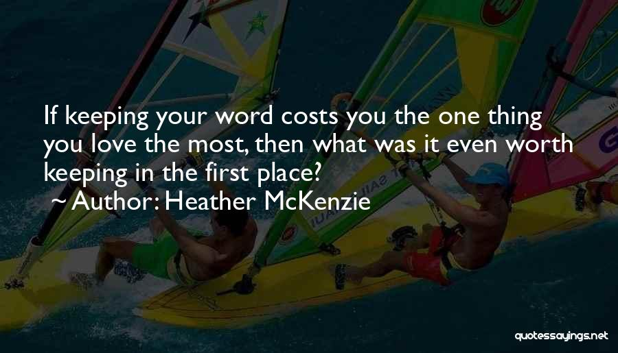 Keeping One's Word Quotes By Heather McKenzie