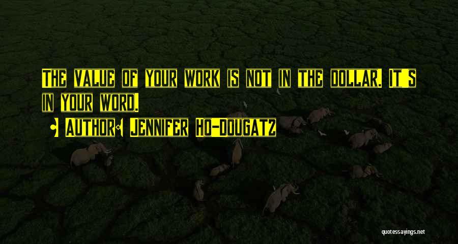 Keeping One's Word Quotes By Jennifer Ho-Dougatz