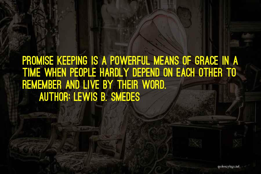 Keeping One's Word Quotes By Lewis B. Smedes