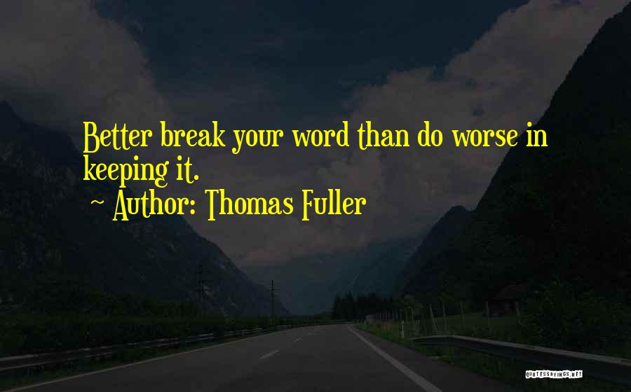 Keeping One's Word Quotes By Thomas Fuller