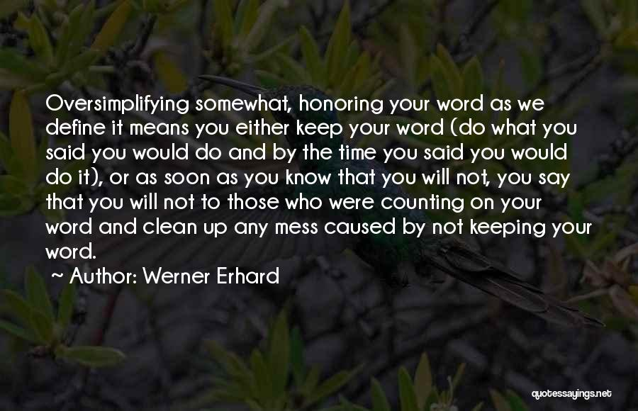 Keeping One's Word Quotes By Werner Erhard