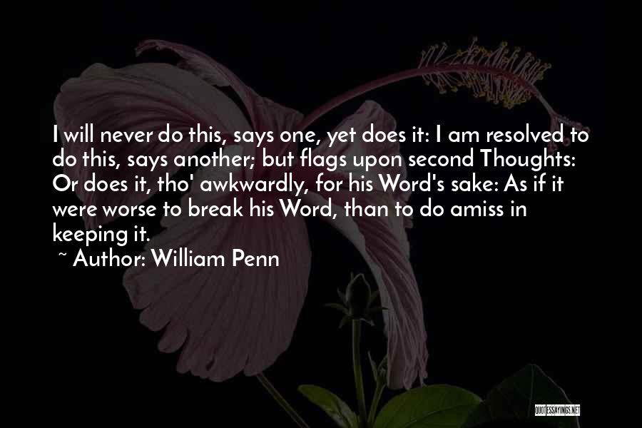 Keeping One's Word Quotes By William Penn