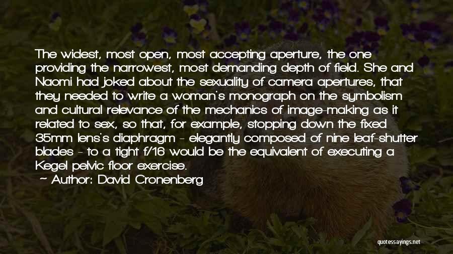 Kegel Quotes By David Cronenberg