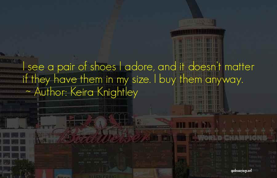 Keira Knightley Quotes 106493
