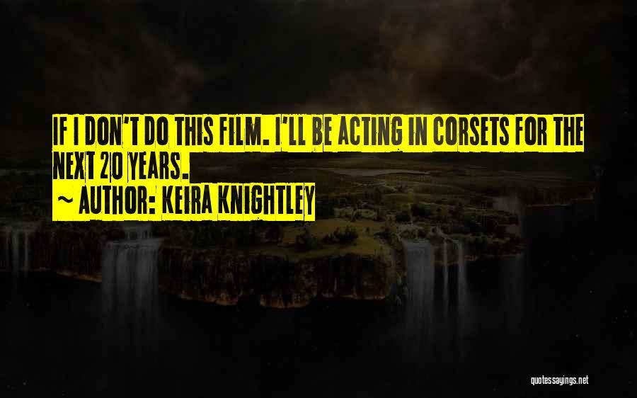 Keira Knightley Quotes 168411
