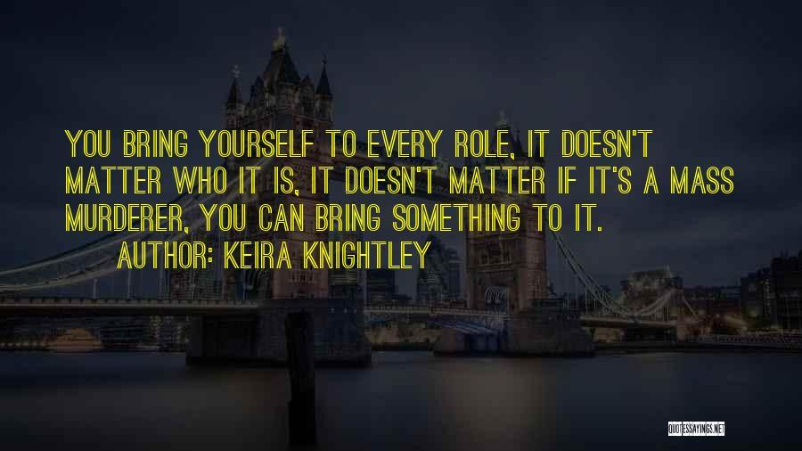 Keira Knightley Quotes 1712391