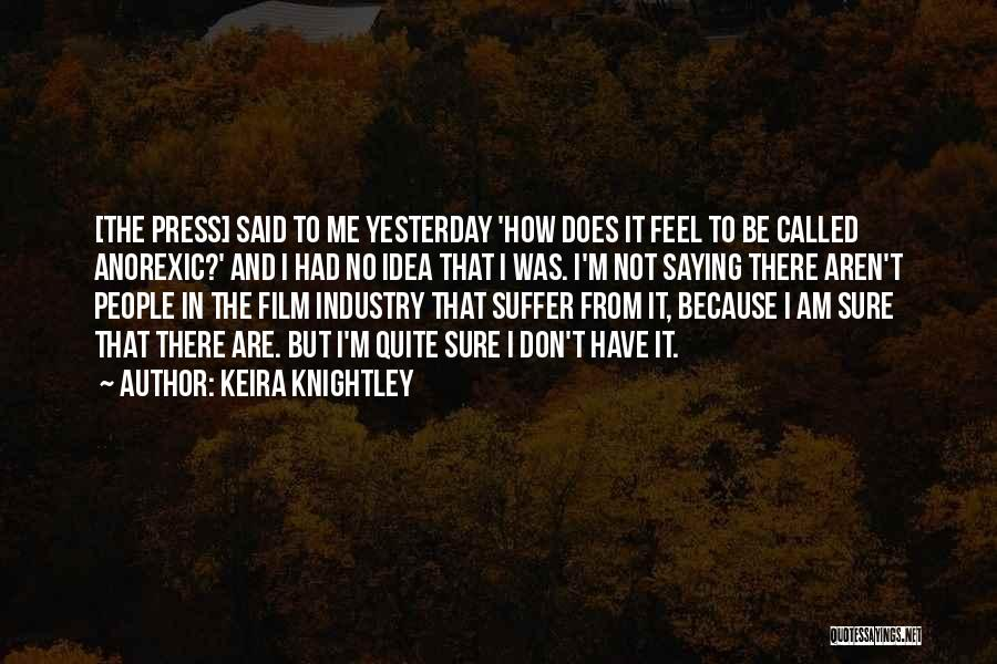 Keira Knightley Quotes 1932676