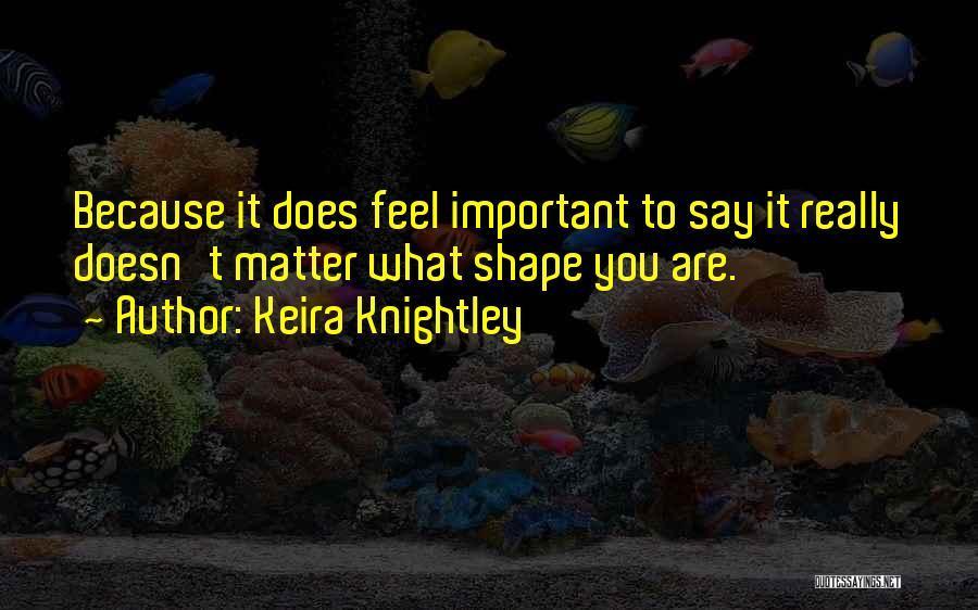 Keira Knightley Quotes 2039035