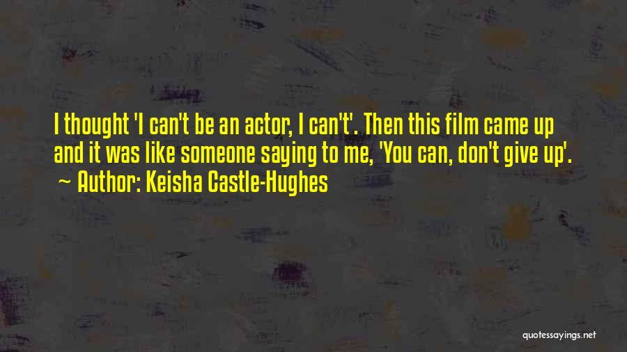 Keisha Castle-Hughes Quotes 2011200